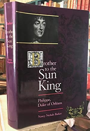 Brother to the Sun King : Philippe, Duke of Orleans