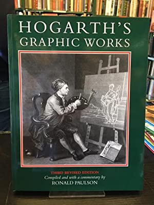 Hogarth's Graphic Works - Third Revised Edition: Paulson, Ronald ;