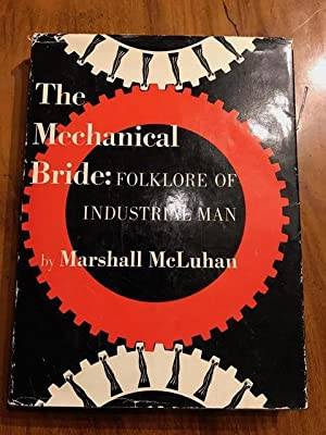 The Mechanical Bride : Folklore of Industrial: McLuhan, Marshall