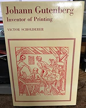 Johann Gutenberg the Inventor of Printing