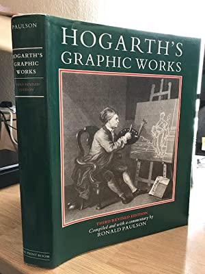Hogarth's Graphic Works - Third Revised Edition: Paulson, Ronald and