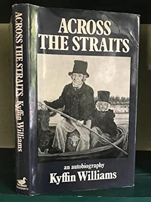 Across the Straits : An Autobiography: Williams, Kyffin