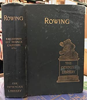 Rowing : The Isthmian Library No. 4: Lehmann, R. C.