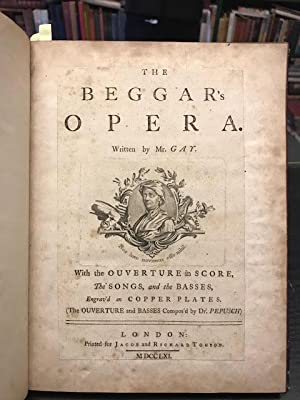 The Beggar's Opera : With the Ouverture in Score, The Songs, and the Basses, Engrav'd on Copper P...