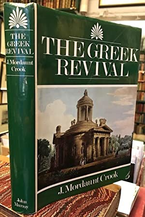The Greek Revival : Neo-Classical Attitudes in British Architecture 1760-1870