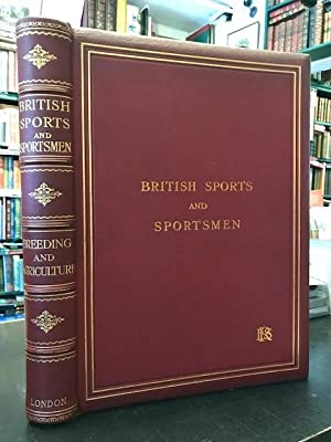 British Sports and Sportsmen : Breeding Agriculture Country-Life Pursuits