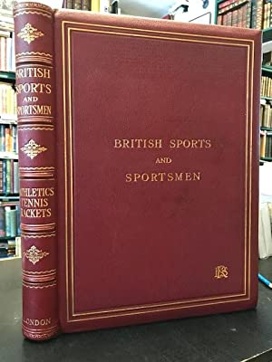 British Sports and Sportsmen : Athletic Sports Tennis Rackets and Other Ball Games