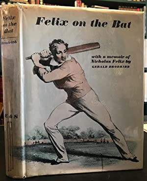 Felix on the Bat : Being a: Brodribb, Gerald