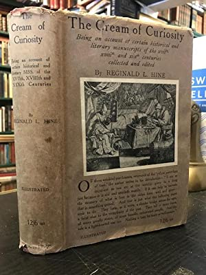 The Cream of Curiosity : Being an Account of Certain Historical and Literary Manuscripts of the X...