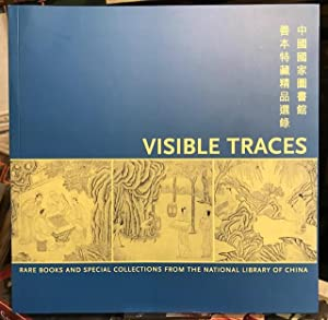 Visible Traces - Rare Books And Special Collections From The National Library Of China