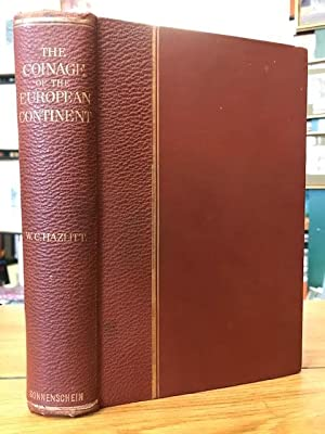 The Coinage of the European Continent : With an Introduction and Catalogues of Mints Denomination...