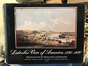 Latrobe's View of America, 1795-1820 : Selections from the Watercolors and Sketches