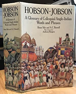 Hobson-Jobson : A Glossary of Anglo-Indian Colloquial Words and Phrases