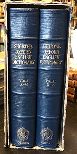 Shorter Oxford English Dictionary : On Historical Principles. In two volumes