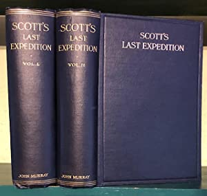 Scott's Last Expedition. In two volumes