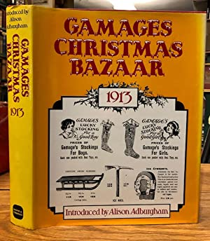 Gamage's Christmas Bazaar 1913 being a facsimile reprint of the 1913 Christmas catalogue of A.W. ...
