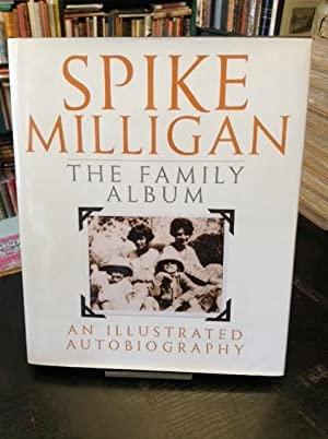Spike Milligan's Family Scrapbook : An Illustrated Autobiography