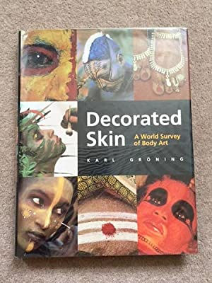 Decorated Skin - A World Survey of Body Art