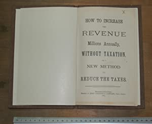How to increase the revenue millions annually without taxation or a new method to reduce the taxes ...