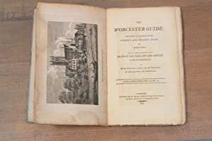 The Worcester guide. Containing an account of the ancient and present state of that city; with a ...