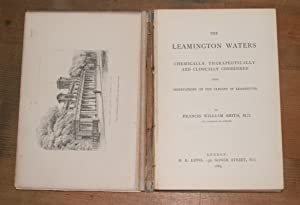The Leamington waters, chemically, therapeutically and clinically considered with observations on ...