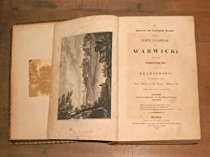An historical and descriptive account of the town and castle of Warwick and of the neighbouring spa...