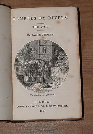 Rambles by rivers: the Avon [Duddon, Mole, Adur, Arun, Wey, Lea and Dove]: Thorne, James