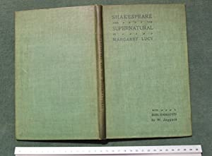 Shakespeare and the supernatural. With bibliography by W. Jaggard: Lucy, Margaret