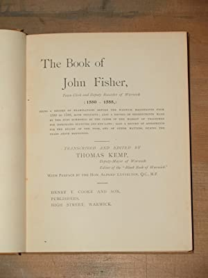 The book of John Fisher, Town Clerk and Deputy Recorder of Warwick (1580-1588) being a record of ...