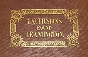 The vicinity of Leamington; a guide to the neighbouring towns of Warwick, Coventry, Stratford, ...