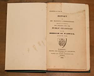 Charities of the Borough of Warwick. Report of His Majesty's Commissioners (appointed by Act ...
