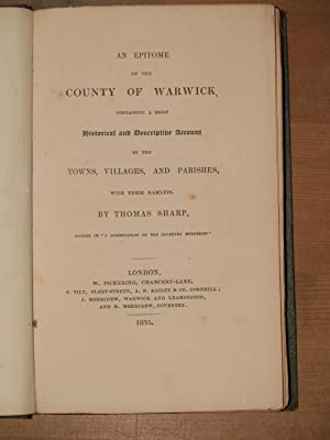 An epitome of the county of Warwick, containing a brief historical and descriptive account of the ...