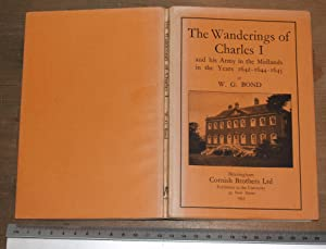 The wanderings of Charles I and his: Bond, W.G.