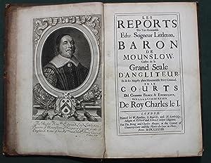 Les reports des tres honorable Edw Seigneur Littleton, Baron de Mounslow, Custos de le gran seale d...