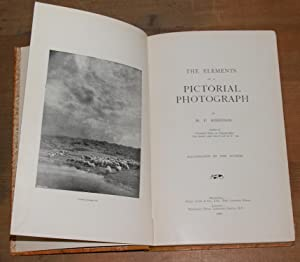 The elements of a pictorial photograph. Illustrated by the author: Robinson, Henry Peach