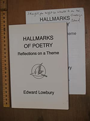 Hallmarks of poetry. Reflections on a theme: Lowbury, Edward