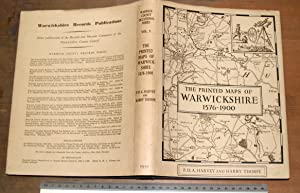 The printed maps of Warwickshire 1576 -1900.: Harvey, P.D.A. and Thorpe, Harry