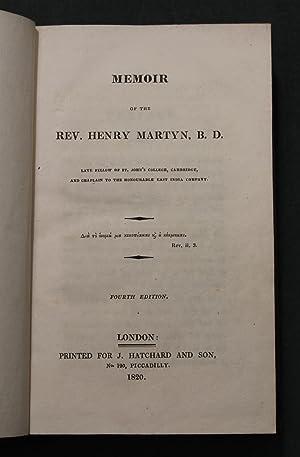 Memoir of the Rev Henry Martin, B.D. Late Fellow of St John's College Cambridge and Chaplain ...