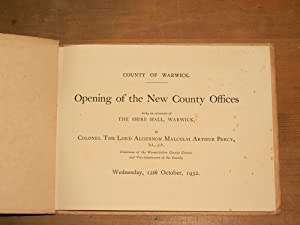 Opening of the new County Offices, being an extension of the Shire Hall Warwick by Colonel the Lord...