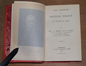 The growth of British policy. An historical essay. 2 vols: Seeley, Sir J.R.