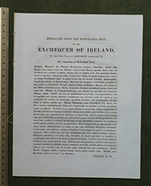 Extracted from the Memoranda Roll of the Exchequer of Ireland of the 36th year of Elizabeth, ...