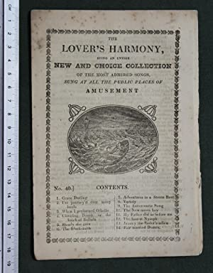 The lover's harmony being an entire new and choice collection of the most admired songs sung at a...