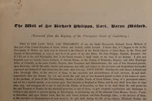The will of Sir Richard Philipps, Bart. Baron Milford. (Extracted from the Registry of the ...