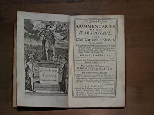 C. Julius Caesar's Commentaries of his wars in Gaul and civil war with Pompey. To which is ...