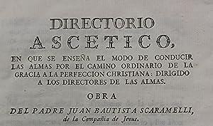 Directorio ascetico, en que sen enseña el: Scaramelli, Padre Juan