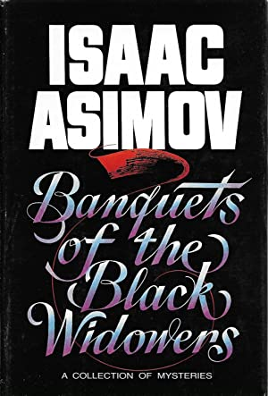 Banquets of the Black Widowers: Asimov, Isaac