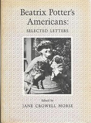 Beatrix Potter's Americans: Selected Letters: Potter, Beatrix edited