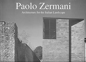 Paolo Zermani: Architecture for the Italian Landscape: Provenzano, Giuseppe and Elisabetta Agostini