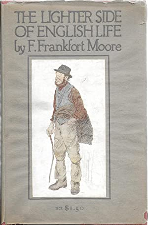 The Lighter Side of English Life: Moore. F. Frankfort with Illustrations by George Belcher