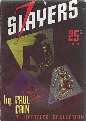 Seven Slayers: Cain, Paul [George Carrol Sims]